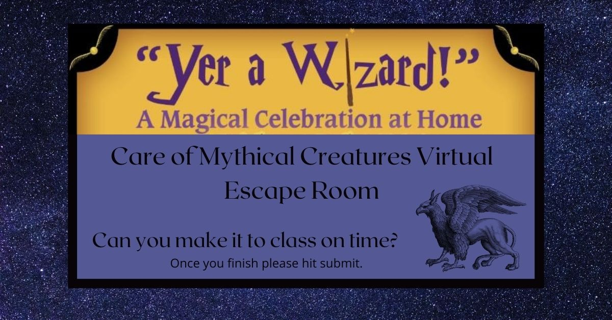 Yer a Wizard - Care of Mythical Creatures Virtual Escape Room